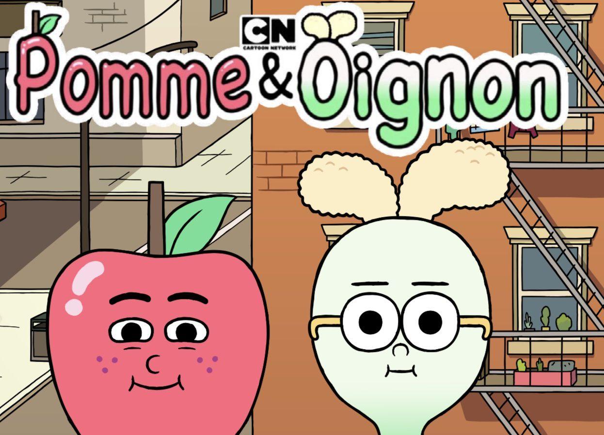 Pomme et oignon sur Cartoon Network, avec le doublage de Bigflo & Oli, Vianney.