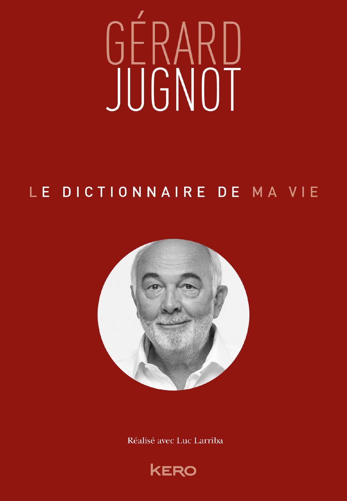 Parution du livre Le dictionnaire de ma vie, par Gérard Jugnot.