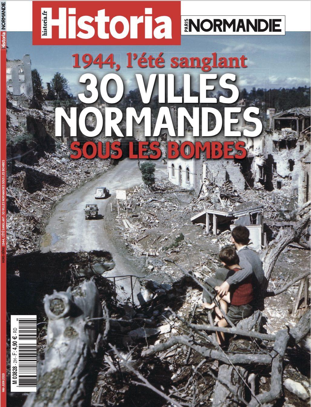 Sortie d'un HS Paris-Normandie / Historia consacré au traumatisme des villes normandes lors du débarquement.