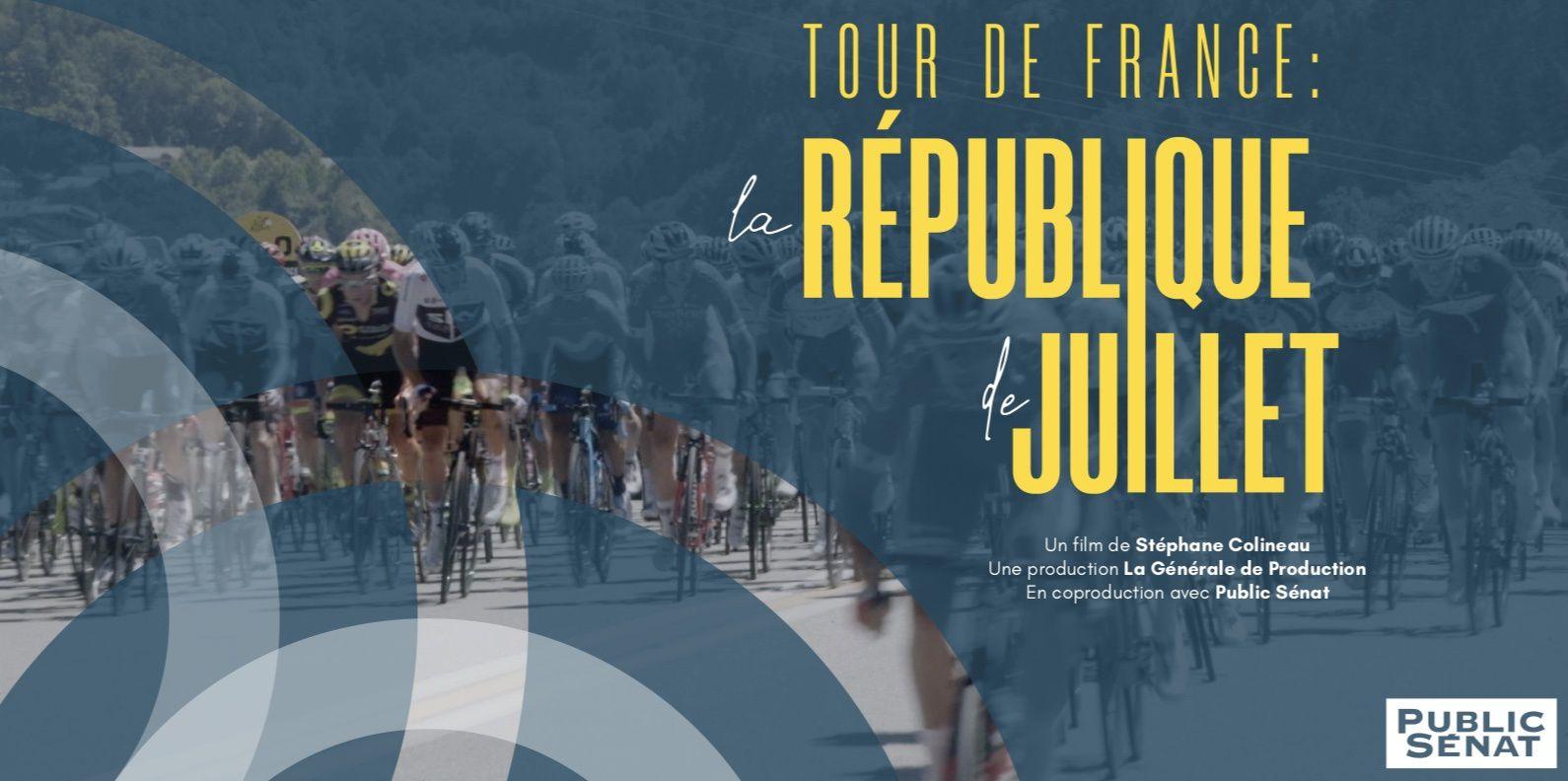 Documentaire La République de Juillet : une plongée au coeur du Tour de France, sur Public Sénat.