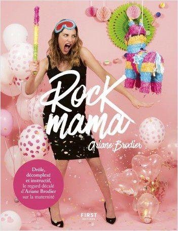 """Rock Mama par Ariane Brodier, """"mode d'emploi décalé de la grossesse et de la maternité""""."""