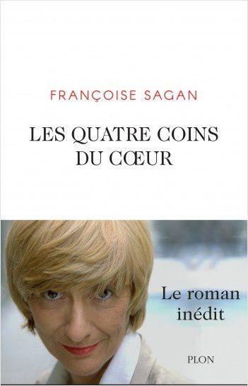 Sortie ce jeudi du roman inédit Les quatre coins du coeur, de Françoise Sagan.