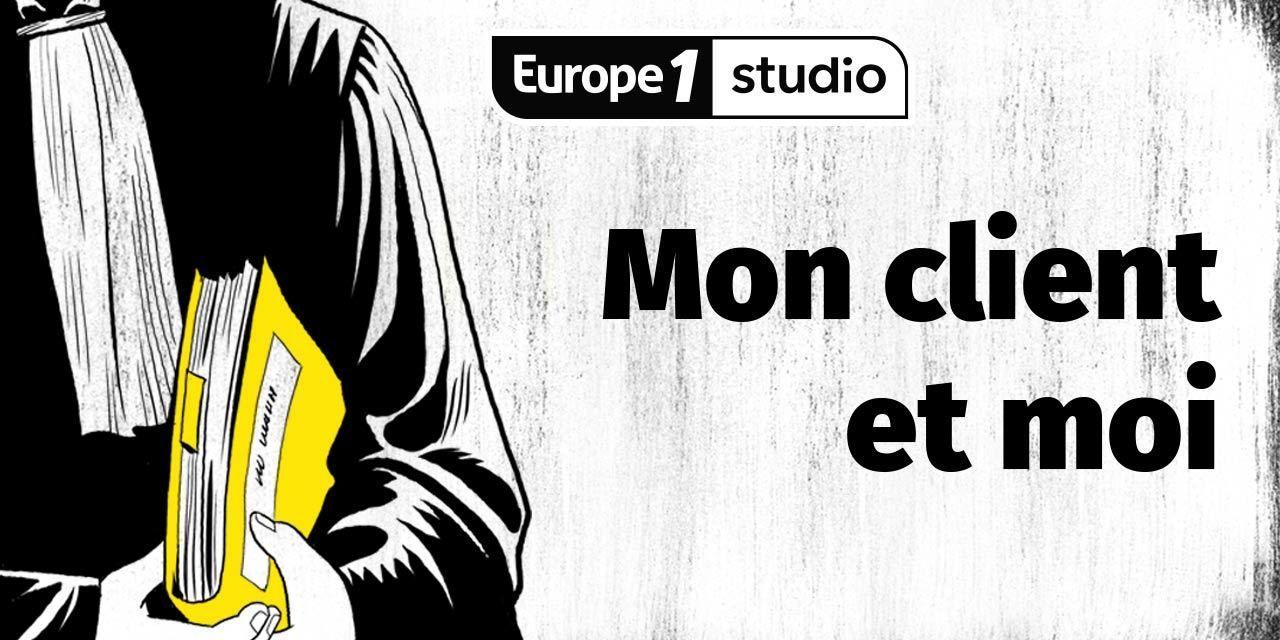 Nouvelle création originale d'Europe 1, dès ce mardi : « Mon client et moi » (podcast).