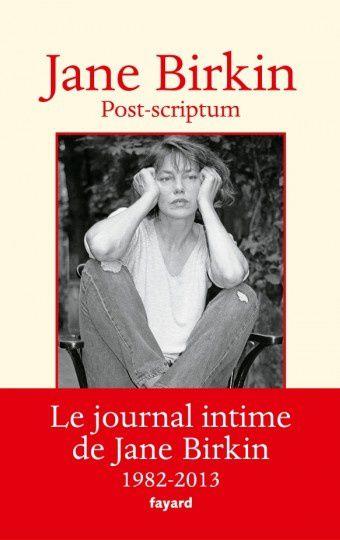 Sortie de Post-Scriptum, second volume du journal intime de Jane Birkin.