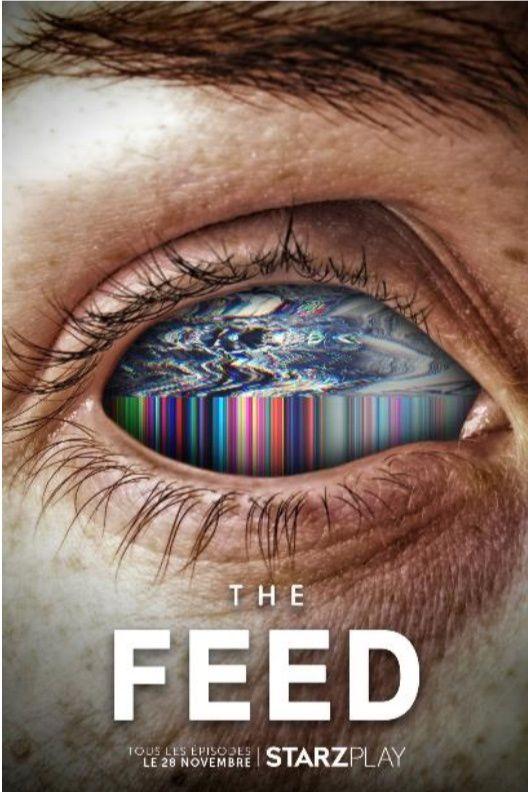 La série d'anticipation The Feed arrive le 28 novembre sur STARZPLAY en France (vidéo).