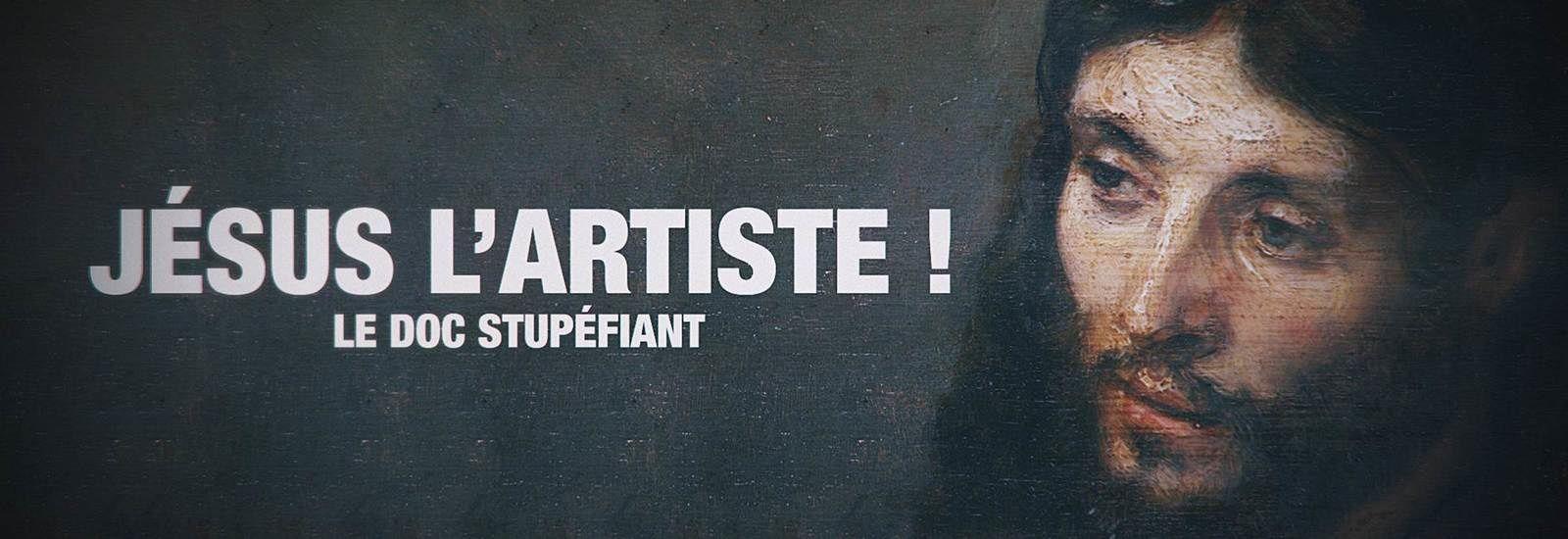 Nouveau numéro du Doc Stupéfiant ce 25 décembre sur France 5 : Jésus l'artiste.