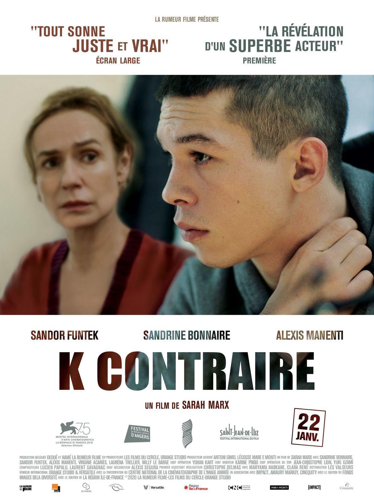 Dans les salles dès ce mercredi : K contraire, avec Sandrine Bonnaire, Alexis Manenti et Sandor Funtek.