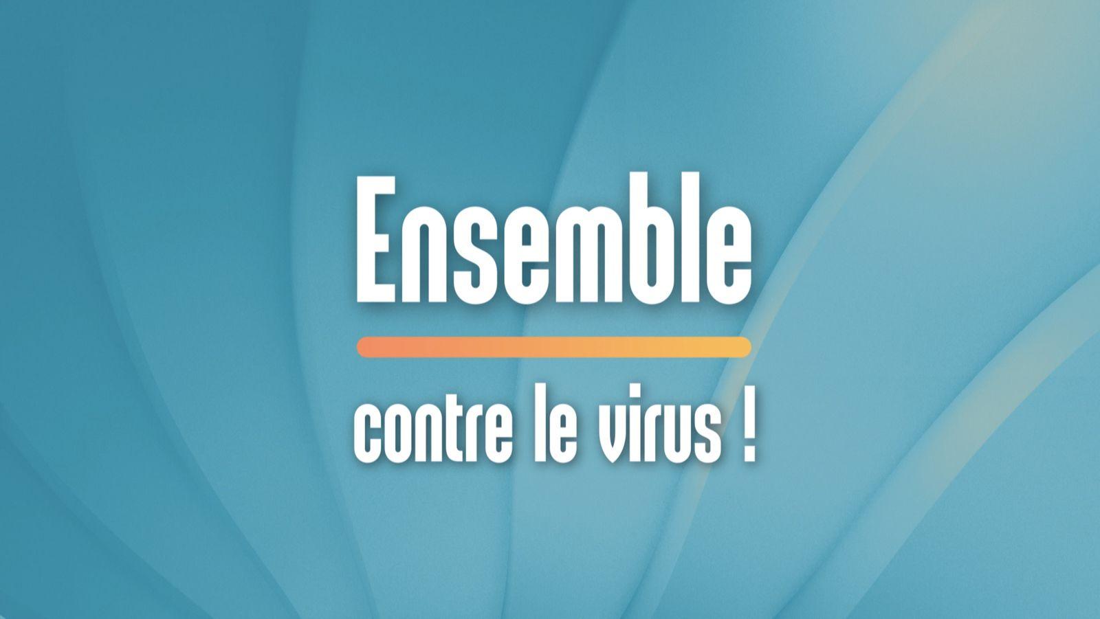 Ensemble contre le virus :  nouvelle émission interactive ce vendredi à 10h20 sur France 3 (sommaire).