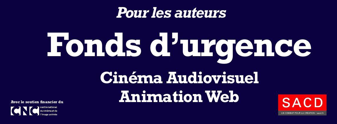 La SACD crée un Fonds d'urgence audiovisuel, cinéma, animation, Web (soutien financier du CNC).