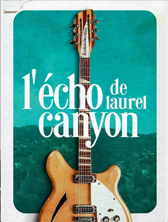 Bande-annonce du documentaire musical L'écho de Laurel Canyon, visible dès ce 8 juin.