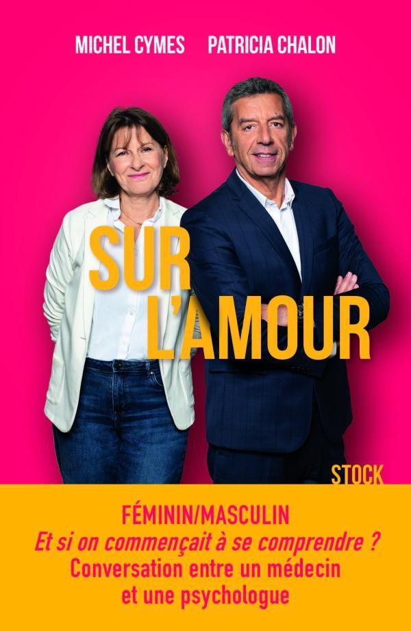 Publication cet automne du livre Sur l'amour, par Michel Cymes et Patricia Chalon.