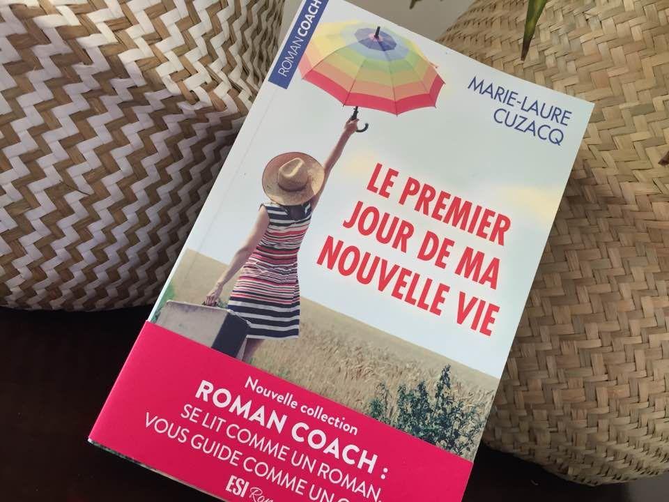 [Biblio] Un roman coach : 'Le premier jour de ma nouvelle vie' (Marie-Laure Cuzacq)