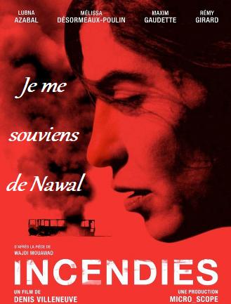 Affiche pour le film Incendies, adaptation de la pièce ayant le même nom.