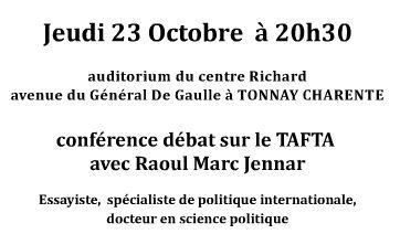 23 octobre - TONNAY-CHARENTE : conférence débat sur le TAFTA (Grand Marché Transatlantique)