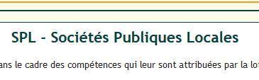 «Les enjeux des Sociétés Publiques Locales (SPL) »