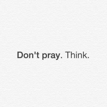 Prier ou réfléchir ?