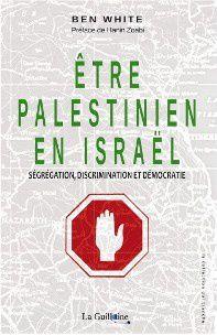 Ben White : Être Palestinien en Israël