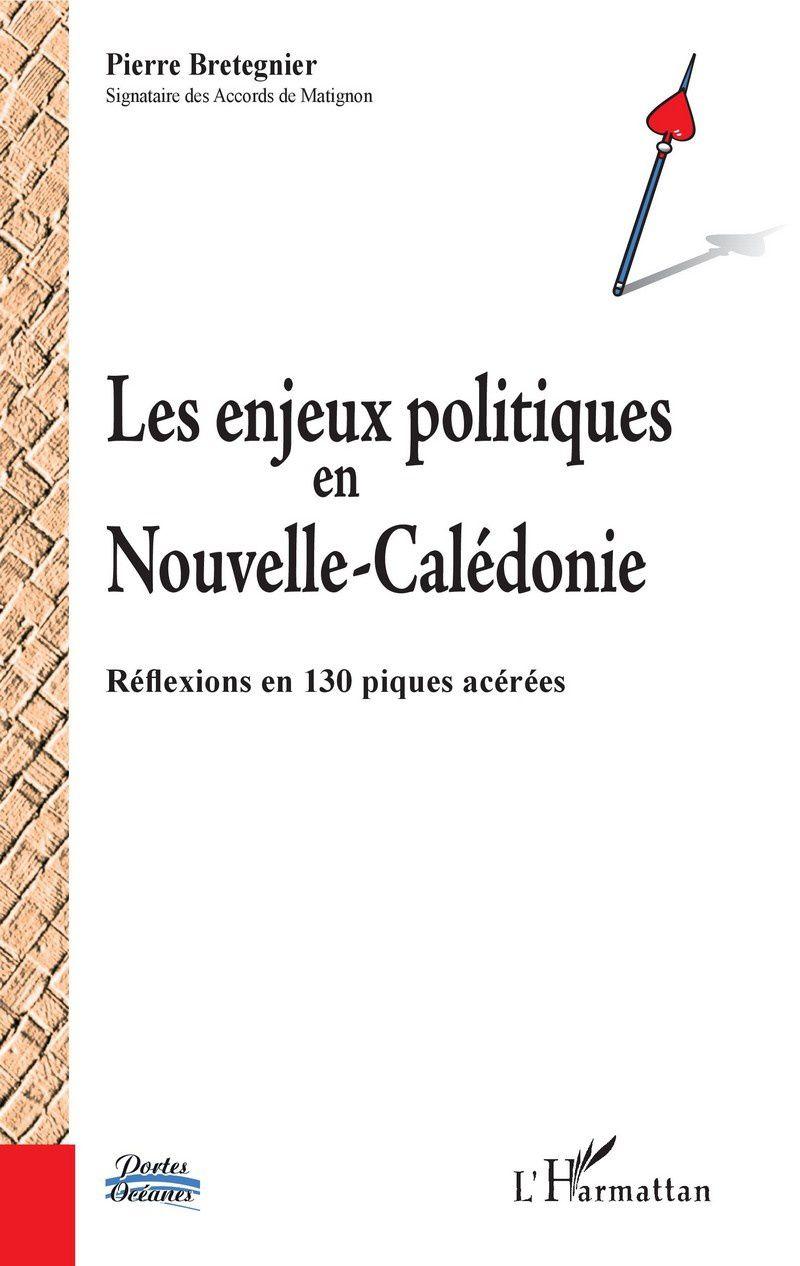 Samedi 1er décembre 2018 de 10h à 12h à la librairie Calédo Livres Pierre BRETEGNIER dédicacera son ouvrage ENJEUX POLITIQUES EN NOUVELLE-CALÉDONIE
