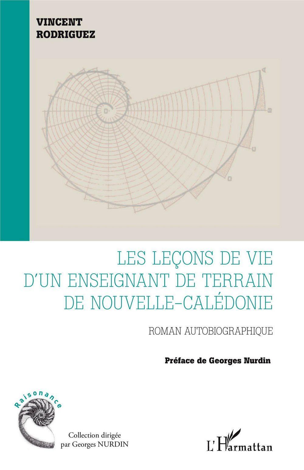 Nouveauté Roman autobiographique -Les leçons de vie d'un enseignant de terrain de nouvelle-calédonie- de Vincent Rodriguez