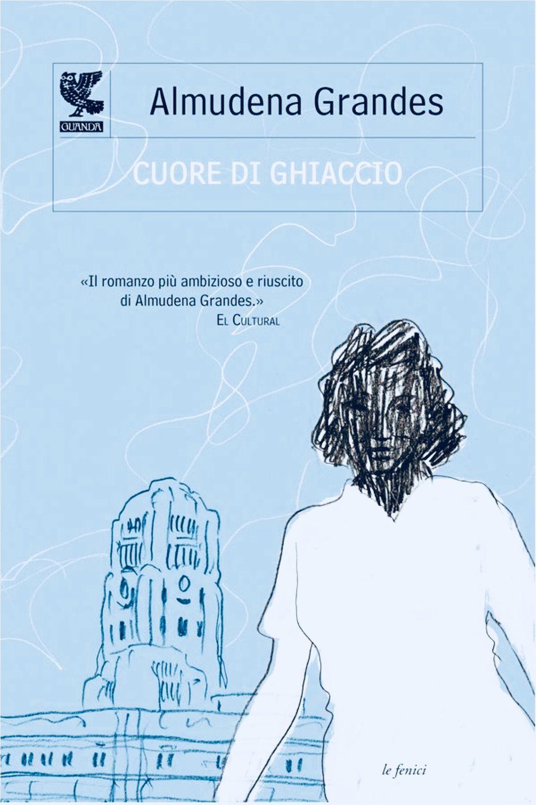 """""""Cuore di ghiaccio"""" di Almudena Grandes racconta una storia bellissima, densa di emozioni e ricca di personaggi a cui vi affezionerete."""