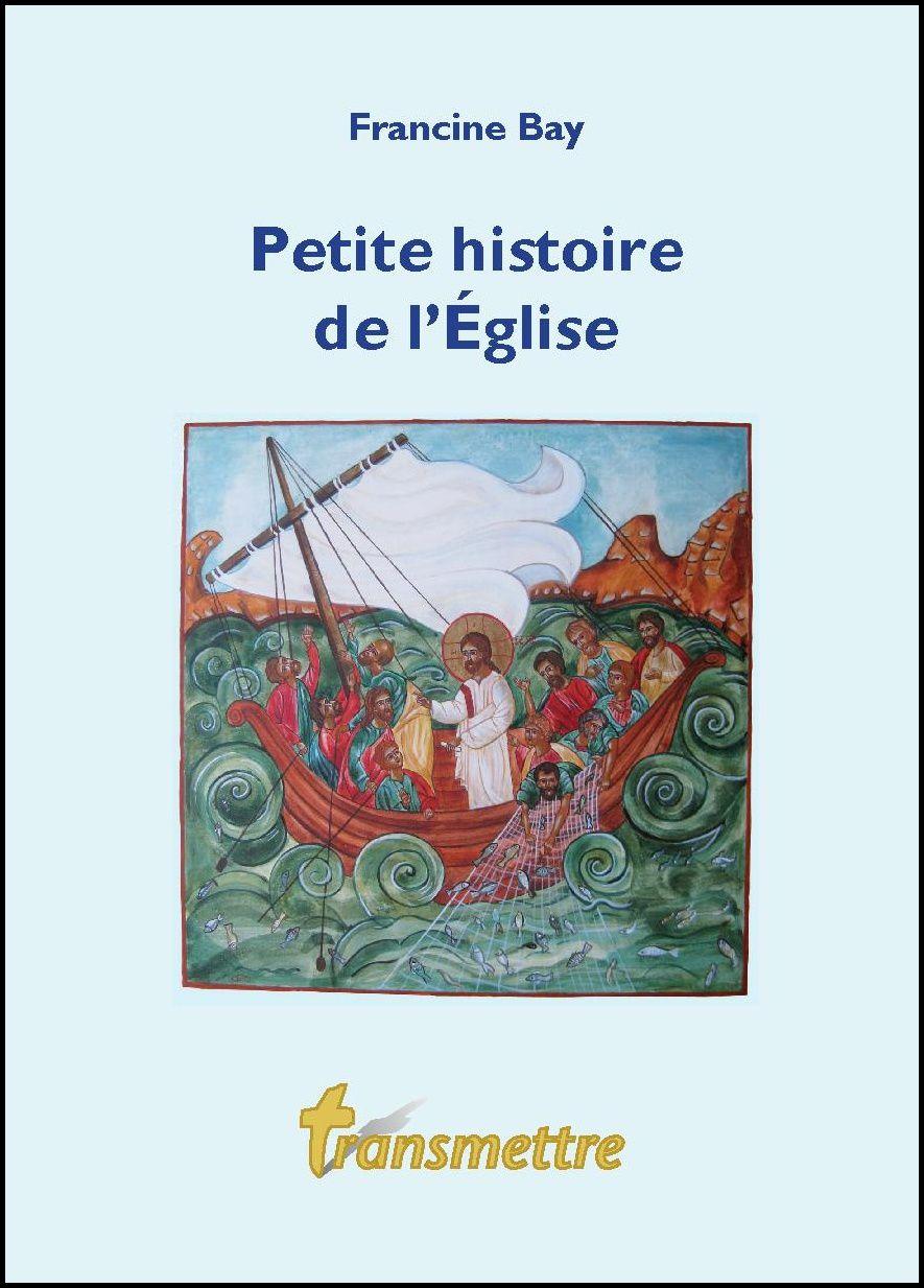 Francine Bay, Petite histoire de l'Eglise, Transmettre, 2015