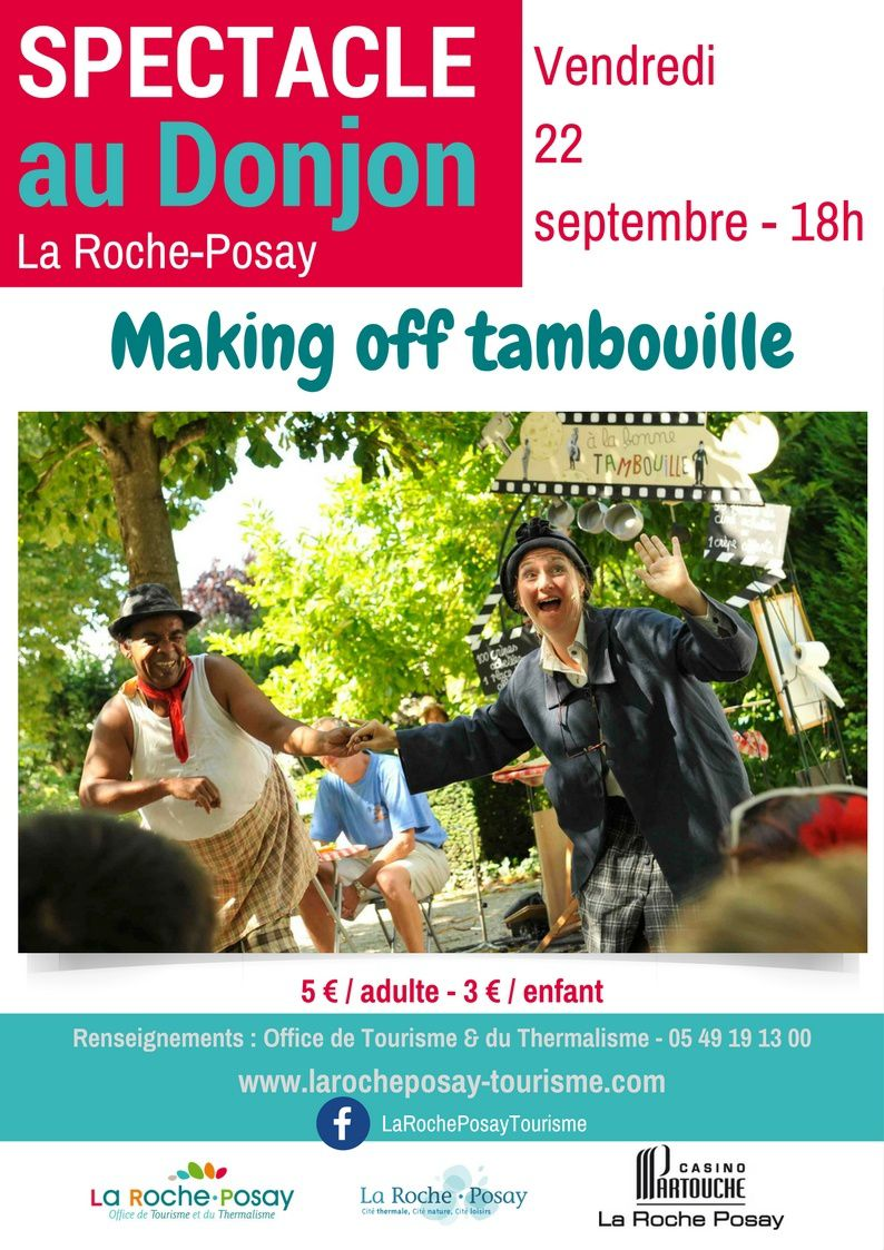 "22 SEPTEMBRE 2017 : "" MAKING OFF TAMBOUILLE "" A LA ROCHE-POSAY"
