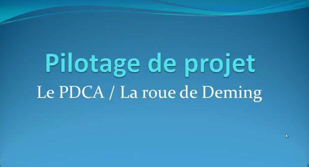 PDCA / Roue de Deming - Pilotage de projet #1