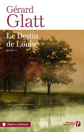 Le Destin de Louise - Presses de la Cité (Coll. Trésors de France) - 2018