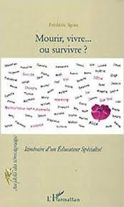 Mourir, vivre… ou survivre ? Itinéraire d'un éducateur spécialisé