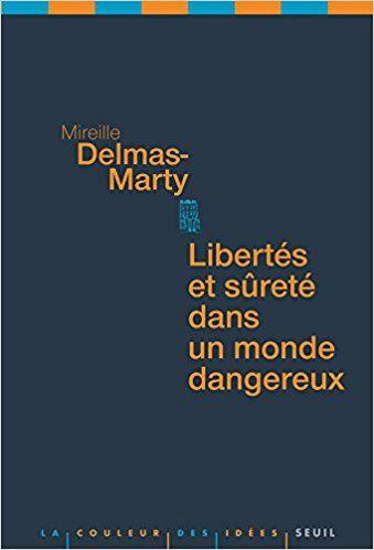 """Mireille Delmas Marty - """"Liberté et sûreté dans un monde dangereux"""""""