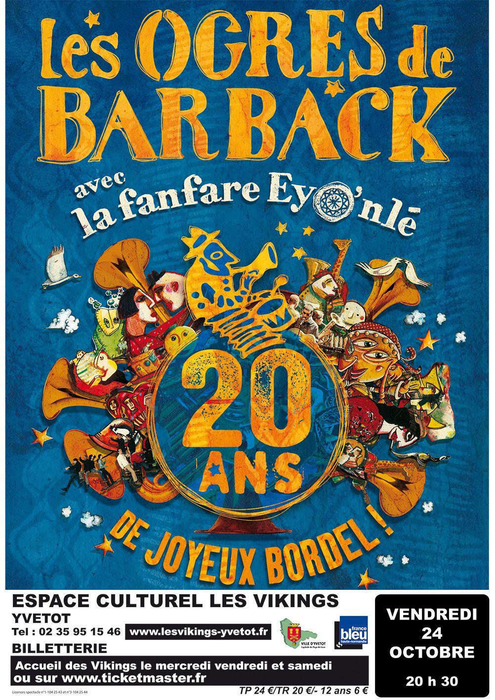 Vendredi 24 octobre à 20h30 Concert «Les Ogres, 20 ans de joyeux bordel» Les Ogres de Barback et la Fanfare Eyo'nlé -Espace culturel Les Vikings à Yvetot