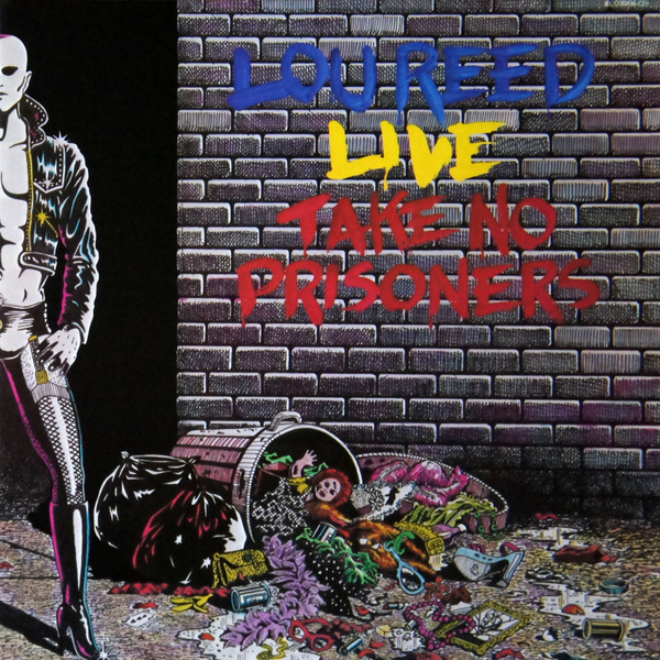 Lou Reed Live: Take no prisioners - Lou Reed