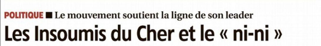 L'inconscience et l'indécence des Insoumis du Cher
