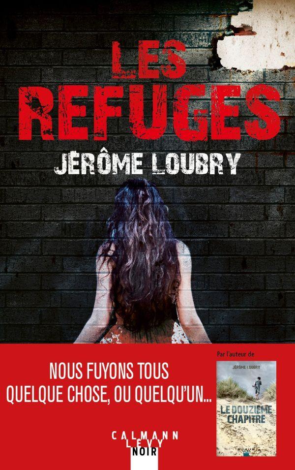 On a lu Les refuges de Jérôme Loubry