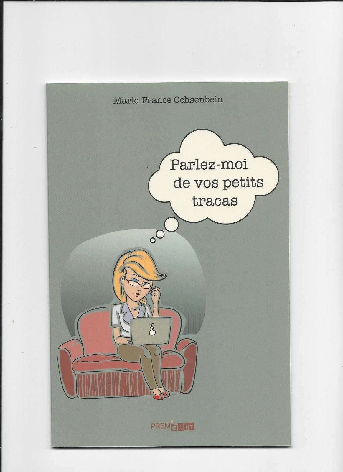 Parlez-moi de vos petits tracas. Marie-France Ochsenbein. Prem'édit. - DR