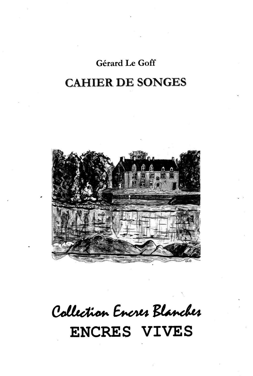 Cahier de songes (septembre 2018)- Gérard Le Goff . Editions Encres Vives, collection Encres Blanches .