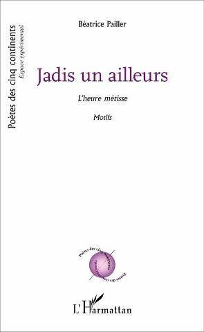 Jadis un ailleurs, Béatrice Pailler , l'Harmattan 2019 - DR