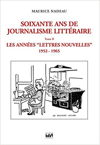 Soixante ans de journalisme littéraire. Tome 2, «Les années Lettres Nouvelles»,  Maurice Nadeau. Préface deTiphaine Samoyault. Editions Maurice Nadeau, 2020.