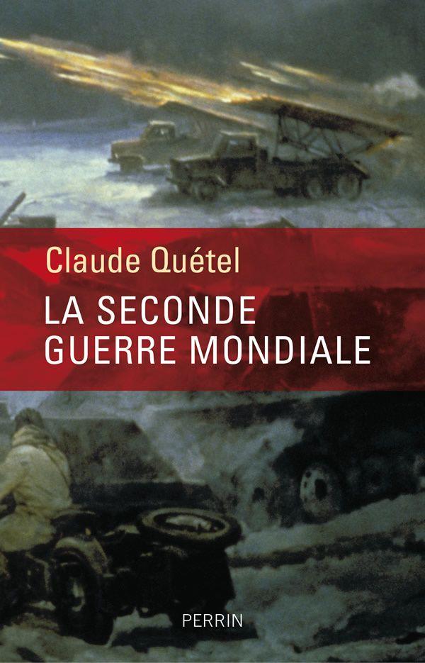 Claude Quétel - La Seconde Guerre Mondiale - Ed. Perrin