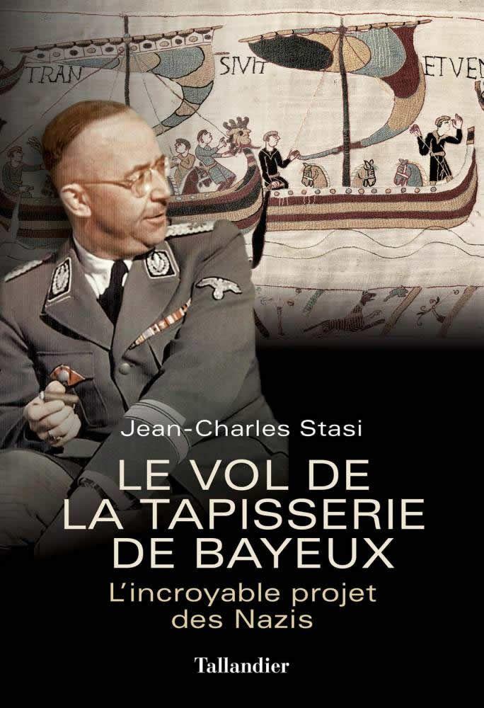 Quand les nazis convoitaient la tapisserie de Bayeux