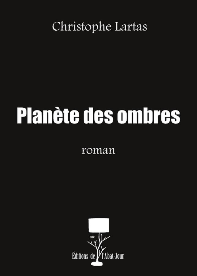 Planète des ombres de Christophe Lartas