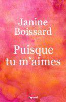 Puisque tu m'aimes de Jeanine Boissard