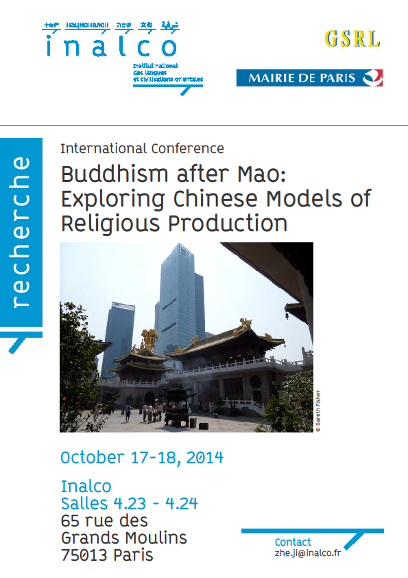 "Conférence ""Buddhism after Mao: Exploring Chinese Models of Religious Production"" à l'INALCO, les 17-18 octobre 2014"