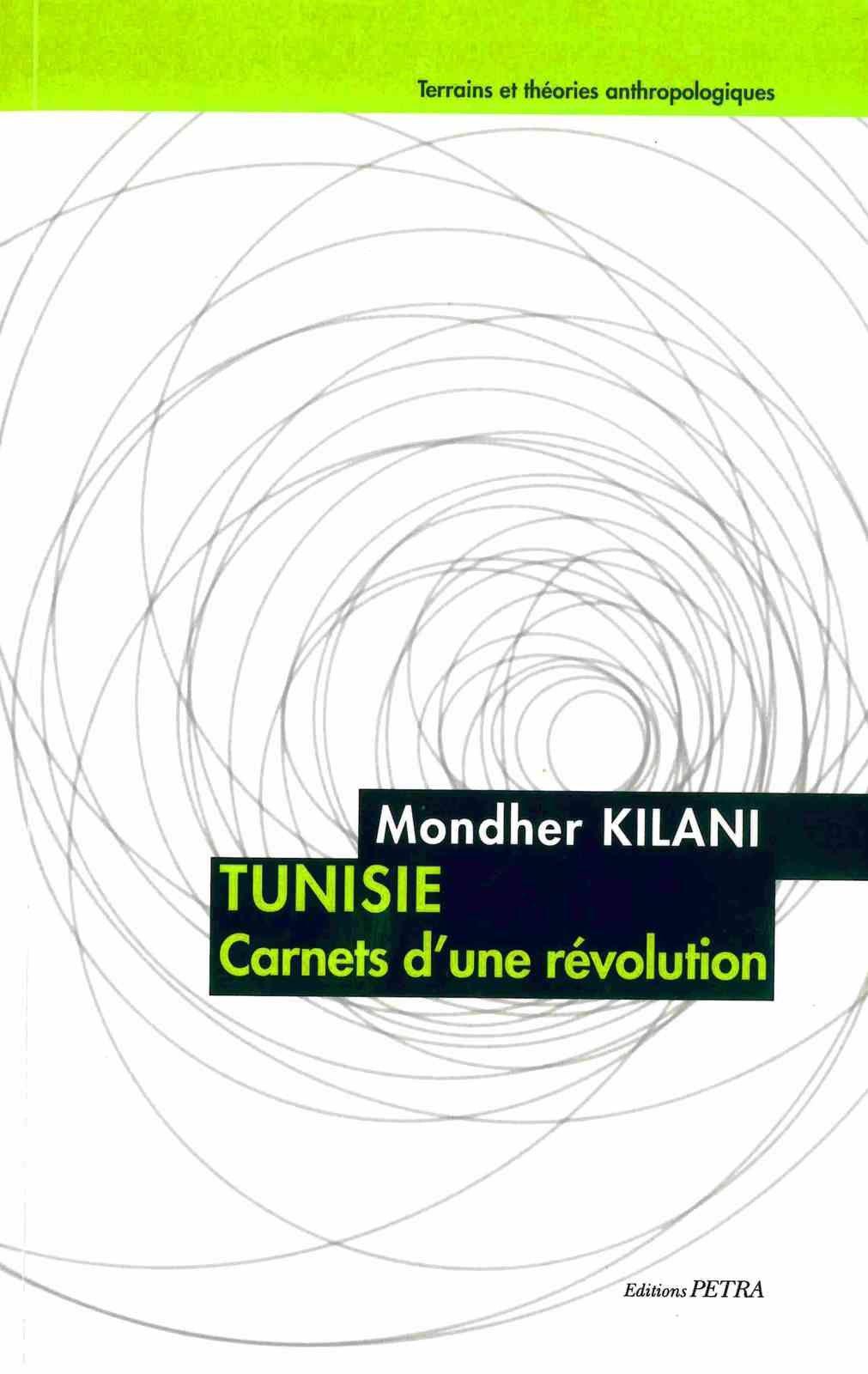 Tunisie. Carnets d'une révolution - Kilani Mondher