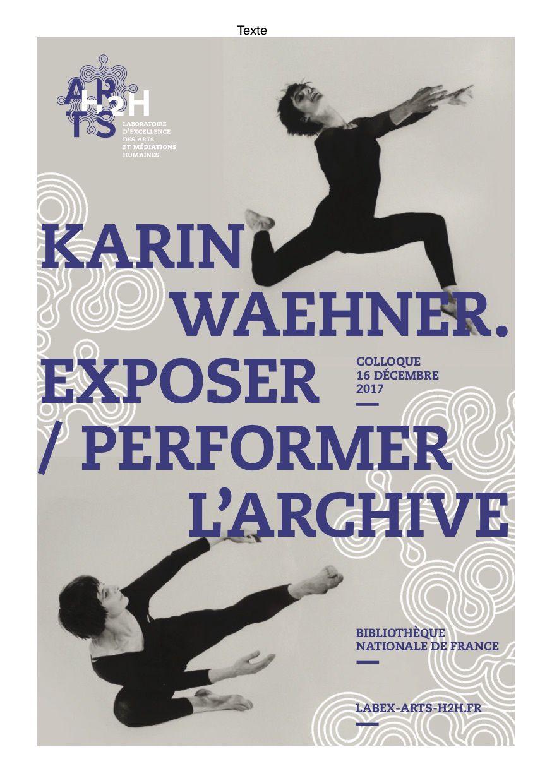 contemporaine du champ chorégraphique en France mène un projet autour de la chorégraphe, danseuse et pédagogue Karin Waehner, qui consiste à analyser le fonds d'archives déposé à la BnF, et éclairer ainsi le parcours et l'œuvre de l'une des artistes les plus engagées dans l'émergence de la danse contemporaine en France.