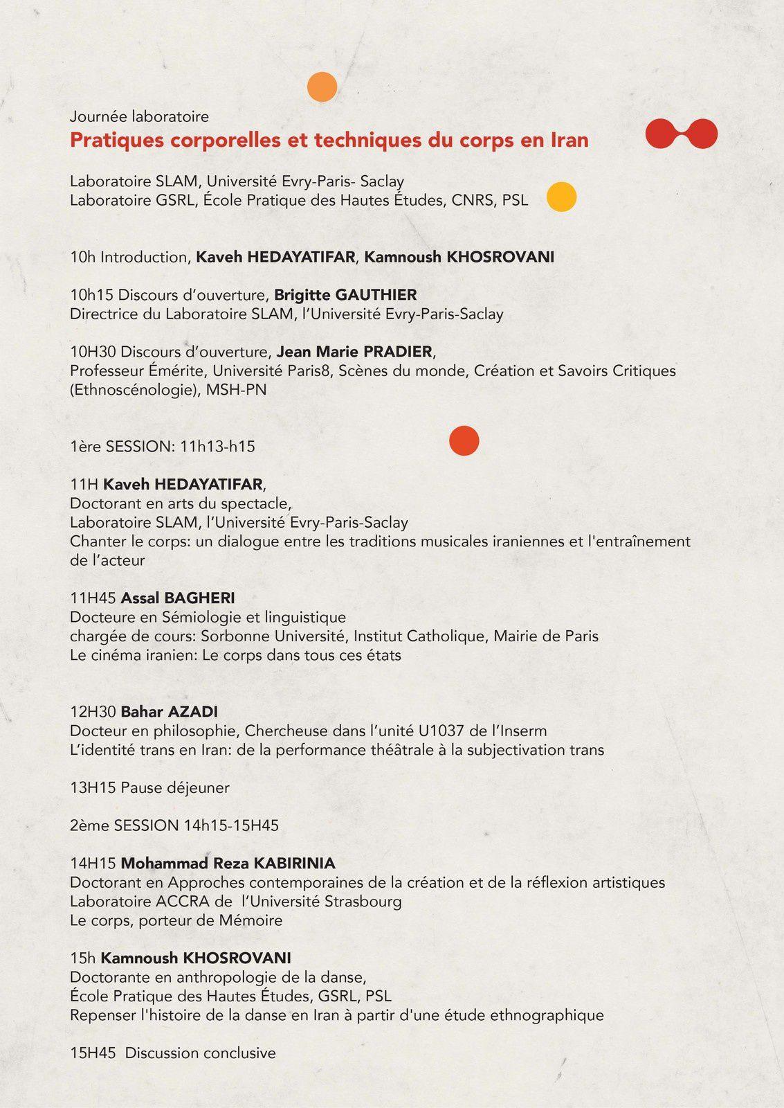"""Laboratoire Tan.Baafi a le plaisir de vous inviter à la journée laboratoire """"Pratiques corporelles et techniques du corps en Iran""""  organisée par les doctorant.e.s du laboratoire SLAM (Université Evry-Paris Saclay) et du Laboratoire GSRL (EPHE), le 19 juin 2019 du 10h au 17h à la MSH Paris Nord.   MSH Paris Nord, Salle Panoramique,  20 Avenue George Sand Aubervilliers  Métro 12 Front Populaire  Cette journée est consacrée aux travaux de recherche théorique et pratique en cours et invite à dialoguer doctorant.e.s, chercheur.e.s et praticien.ne.s autour de cette thématique.  Vous trouverez en pièce-jointe le programme et l'argumentaire détaillé. N'hésitez pas à transmettre l'information à toutes les personnes susceptibles de s'y intéresser."""