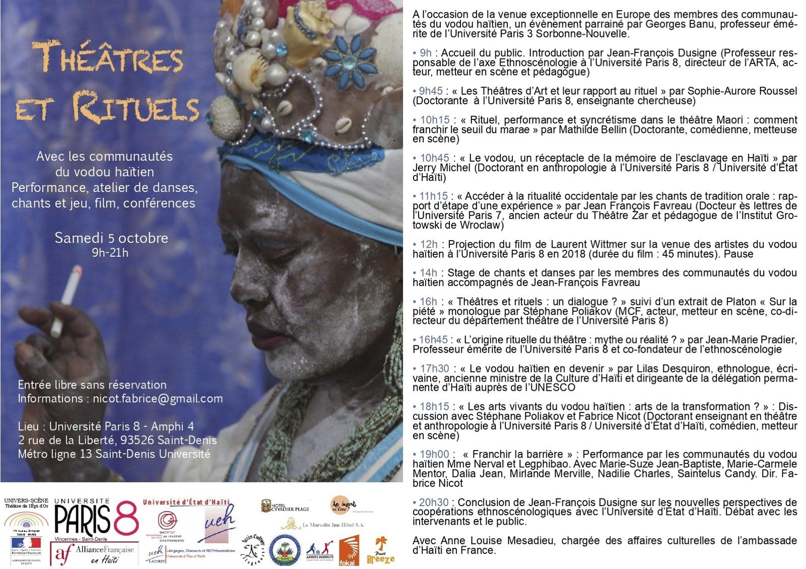 PROGRAMME  de la journée d'études démonstrations  organisée à l'université Paris 8  samedi 5 octobre  Amphi IV  09h-21h     à l'occasion de la venue exceptionnelle en Europe des membres des communautés du Vaudou haïtien. Métro ligne 13 terminus nord (St. Denis université)
