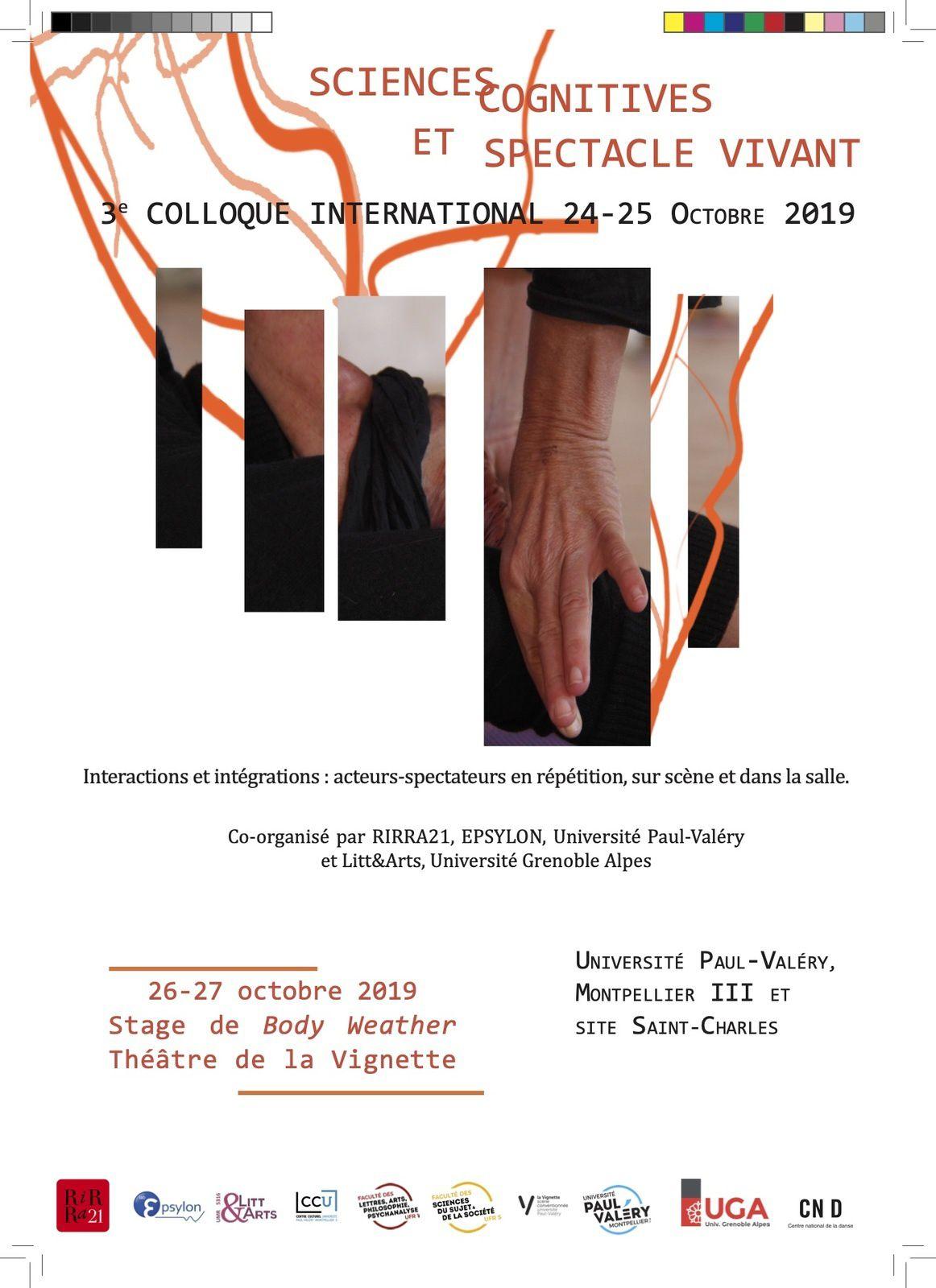 Sciences cognitives et spectacle vivant. 3e colloque international : Interactions et Intégrations : Acteurs-spectacteurs, en répétition, sur scène et dans la salle