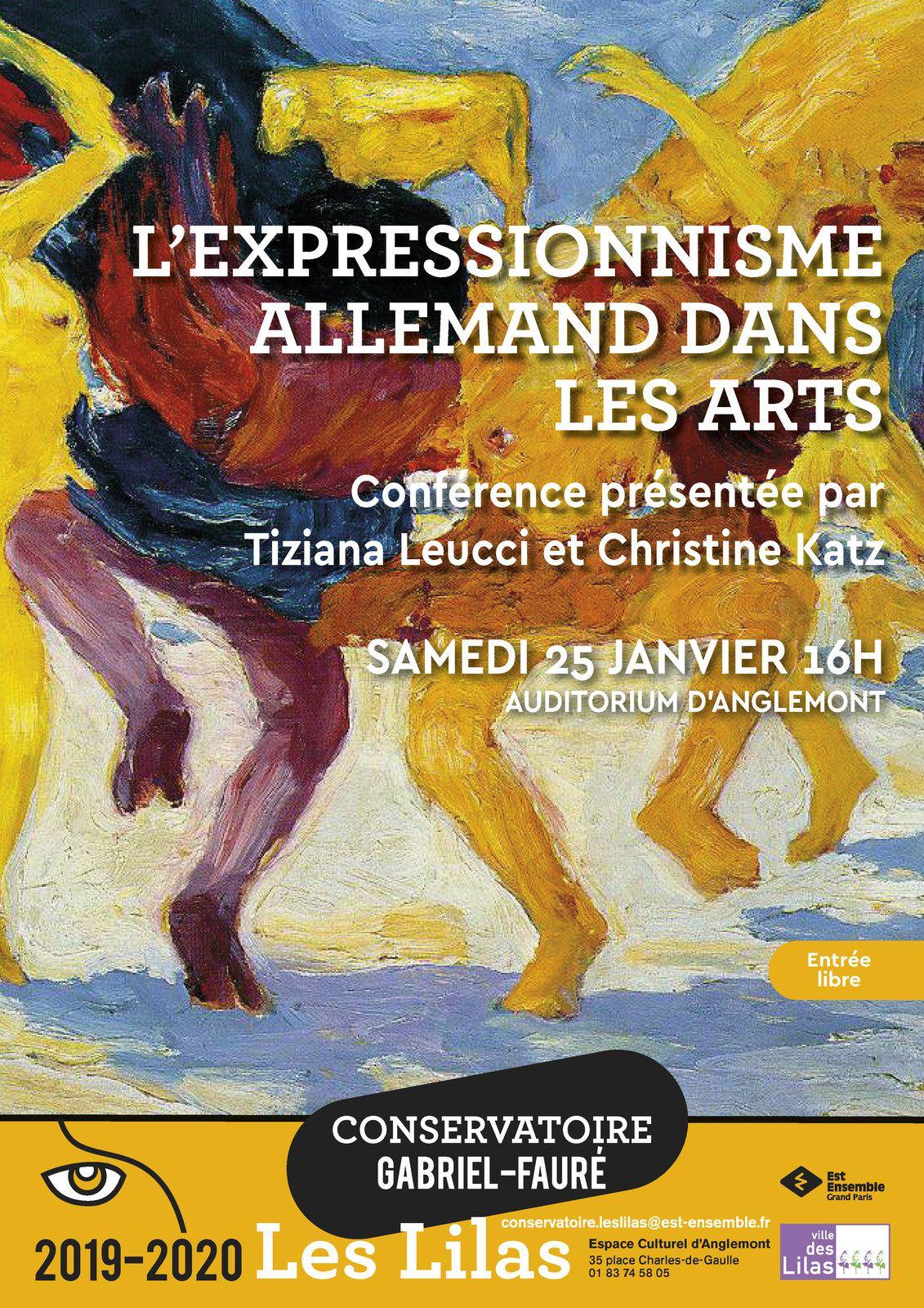 Conférence de Tiziana Leucci et de Christine Katz le samedi 25 janvier à 16h à l'Auditorium d'Anglemont (Conservatoire Gabriel-Fauré).Elles aborderont l'expressionnisme allemand dans les arts, en particulier dans la danse, la musique, la peinture, le théâtre et le cinéma.Elles analyseront le contexte historique et politique dans lequel ce mouvement est né et s'est ensuite développé, ainsi que l'apport des différents auteurs dans chaque domaine artistique.