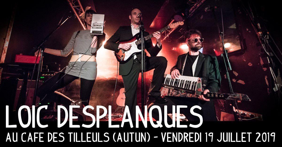 Fes'Tilleuls 2019 - Loïc Desplanques Vendredi 17 Juillet à 18 h 30